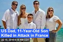 US Dad, 11-Year-Old Son Killed in Attack in France