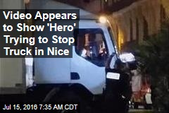 Video Appears to Show 'Hero' Trying to Stop Truck in Nice