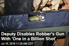 Deputy Disables Robber's Gun With 'One in a Billion Shot'