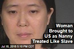 Woman Brought to US as Nanny Treated Like Slave