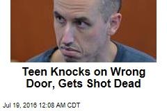 Teen Knocks on Wrong Door, Gets Shot Dead