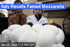 Italy Recalls Famed Mozzarella