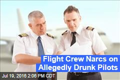 Flight Crew Narcs on Allegedly Drunk Pilots