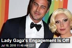 Lady Gaga's Engagement Is Off