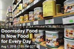 Doomsday Food Is Now Food for Every Day