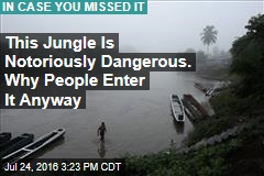 This Jungle Is Notoriously Dangerous. Why People Enter It Anyway