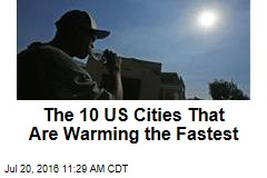 The 10 US Cities That Are Warming the Fastest