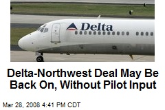 Delta-Northwest Deal May Be Back On, Without Pilot Input