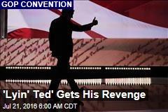 'Lyin' Ted' Gets His Revenge