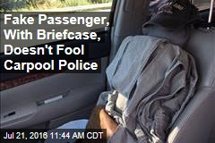 Fake Passenger, With Briefcase, Doesn't Fool Carpool Police
