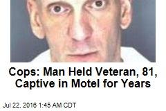 Cops: Man Held Veteran, 81, Captive in Motel for Years