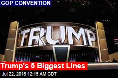 Trump's 5 Biggest Lines