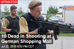 Multiple People Dead in Shooting at German Shopping Mall
