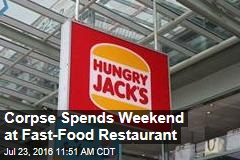 Corpse Spends Weekend at Fast-Food Restaurant