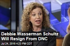 Debbie Wasserman Schultz Will Resign from DNC