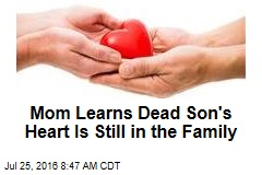 Mom Learns Dead Son's Heart Is Still in the Family