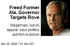 Freed Former Ala. Governor Targets Rove