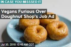 Vegans Furious Over Doughnut Shop's Job Ad