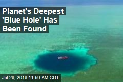 Planet's Deepest 'Blue Hole' Has Been Found