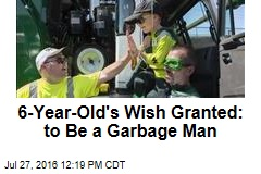 6-Year-Old's Wish Granted: to Be a Garbage Man