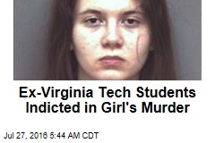 Ex-Virginia Tech Students Indicted in Girl's Murder