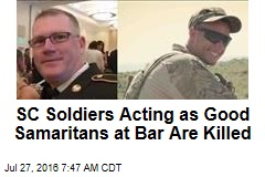 SC Soldiers Acting as Good Samaritans at Bar Are Killed