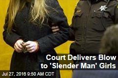 Court Delivers Blow to 'Slender Man' Girls