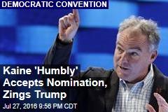 Kaine 'Humbly' Accepts Nomination, Mocks Trump