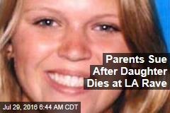 Parents Sue After Daughter Dies at LA Rave