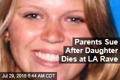 Parents Sue After Daughter Dies at LA Rave