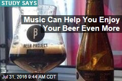 Music Can Help You Enjoy Your Beer Even More