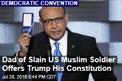 Dad of Slain US Muslim Soldier Offers Trump His Constitution