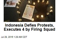 Indonesia Defies Protests, Executes 4