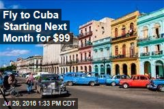 Fly to Cuba Starting Next Month for $99