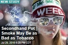 Secondhand Pot Smoke May Be as Bad as Tobacco