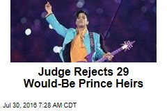 Judge Rejects 29 Would-Be Prince Heirs