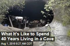 What It's Like to Spend 40 Years Living in a Cave