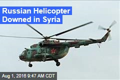 Russian Helicopter Downed in Syria