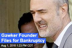 Gawker Founder Files for Bankruptcy