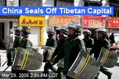 China Seals Off Tibetan Capital