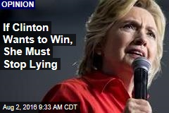 If Clinton Wants to Win, She Must Stop Lying