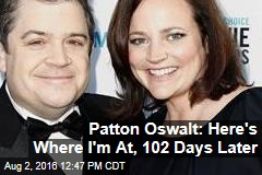 Patton Oswalt: Here's Where I'm At, 102 Days Later