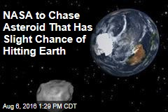 NASA to Chase Asteroid That Has Slight Chance of Hitting Earth