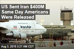 US Sent Iran $400M Same Day Americans Were Released