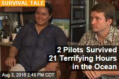 2 Pilots Survived 21 Terrifying Hours in the Ocean