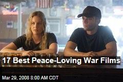17 Best Peace-Loving War Films