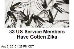33 US Service Members Have Gotten Zika