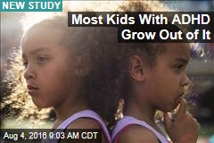 Most Kids With ADHD Grow Out of It