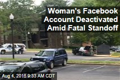 Woman's Facebook Account Deactivated Amid Fatal Standoff
