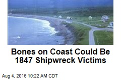Bones on Coast Could Be 1847 Shipwreck Victims